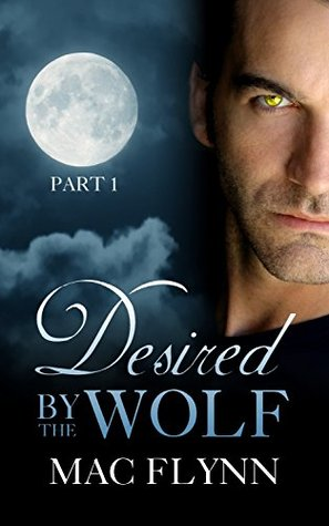 Desired By the Wolf: Part 1