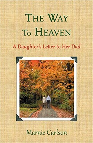 The Way to Heaven: A Daughter's Letter to Her Dad