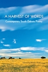 A Harvest of Words: Contemporary South Dakota Poetry