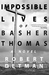 Impossible Lives of Basher Thomas