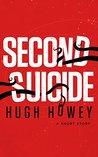 Second Suicide: A Short Story
