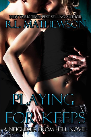 Playing for Keeps by R.L. Mathewson