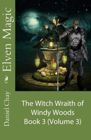 Elven Magic: Book 3, Witch Wraith