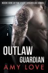 Outlaw Guardian by Amy Love