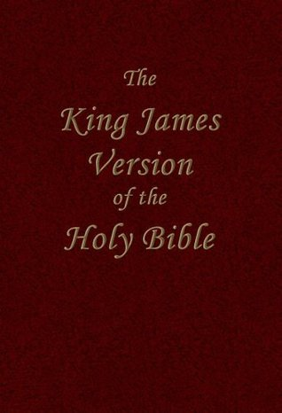 The Authorized King James Version of the Holy Bible