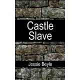Castle Slave: A Medieval Fantasy Romance