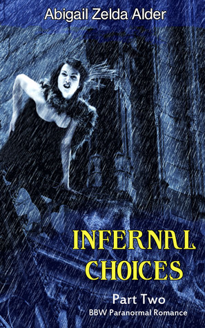 Infernal Choices: Part Two BBW Serial Paranormal Romance (Eliza Black Chronicles Book 1)