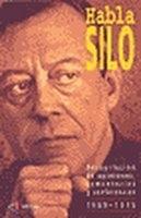 Habla Silo. Recopilación de opiniones, comentarios y conferen... by Silo