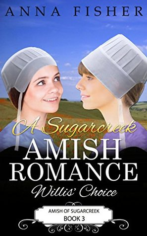 A Sugarcreek Amish Romance - Willis Choice(Amish of Sugarcreek 3)