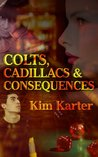 Colts, Cadillacs & Consequences