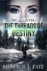The Allotter: The Threads of Destiny