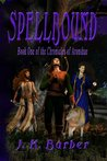 Spellbound (Chronicles of Aronshae #1)