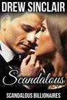 Scandalous: Scandalous Billionaires (The Scandalous Billionaires Book 1)