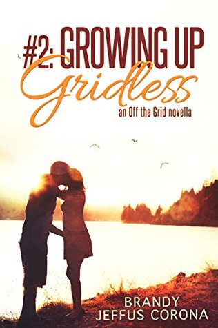 Growing Up Gridless (Off the Grid, #2)