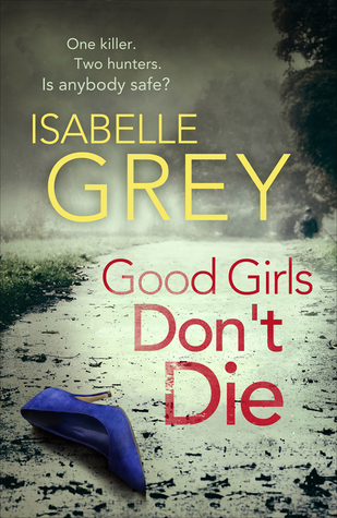 Good Girls Don't Die (D.I. Grace Fisher, #1)