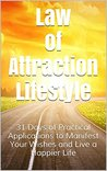 Law of Attraction Lifestyle: 31 Days of Practical Applications to Manifest Your Wishes and Live a Happier Life