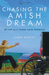 Chasing the Amish Dream by Loren Beachy