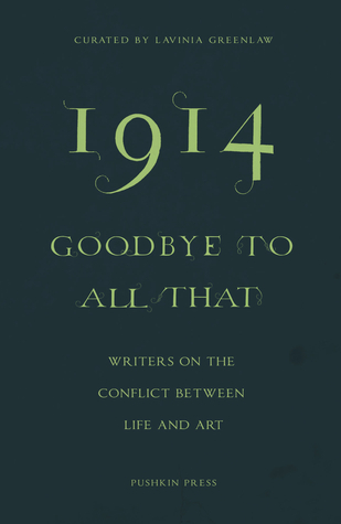 1914: Goodbye To All That
