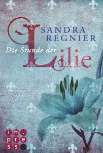 Die Stunde der Lilie (Lilien-Reihe, #1)