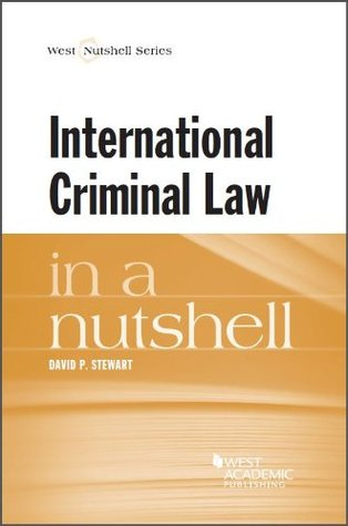 Stewart's International Criminal Law in a Nutshell