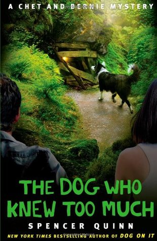 The Dog Who Knew Too Much (A Chet and Bernie Mystery #4)