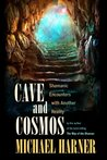 Cave and Cosmos: ...