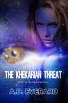 The Khekarian Threat (The Khekarian Series)