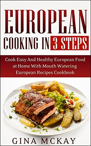 European cooking in 3 steps cook easy and healthy european food at 22822115 forumfinder Image collections