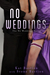 No Weddings (No Weddings, #1)