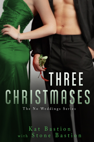 Three Christmases (No Weddings, #4)
