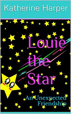 Louie The Star An Unexpected Friendship Poems For Poetry Kids