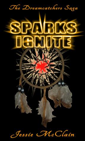 Sparks Ignite (The Dreamcatchers Saga #2)