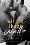 Within These Walls (Walls, #1)