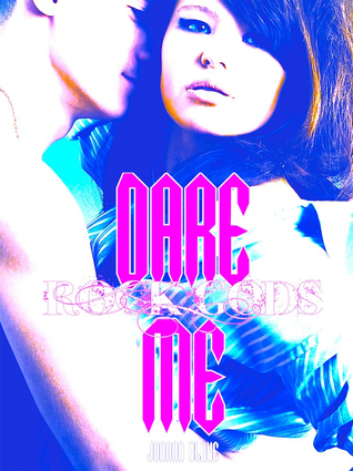 Dare Me (Rock Gods, #2)