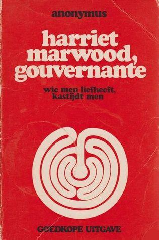 Harriet Marwood, gouvernante : wie men liefheeft kastijdt men