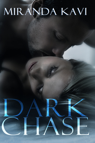 Dark Chase by Miranda Kavi