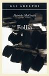 Follia by Patrick McGrath