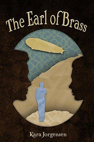 The Earl of Brass by Kara Jorgensen