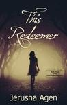 This Redeemer (Sisters Redeemed, #3)
