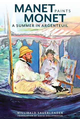 Manet Paints Monet: A Summer in Argenteuil