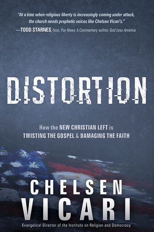 Distortion: How the New Christian Left is Twisting the Gospel and Damaging the Faith