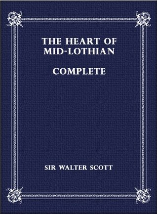 The Heart of Mid-Lothian, Complete