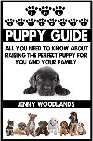The Ultimate Puppy Training Guide: All you need to know
