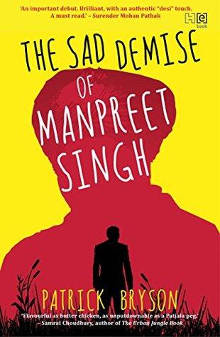 The Sad Demise of Manpreet Singh by Patrick Bryson