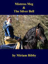 Mistress Meg and the Silver Bell (Mistress Meg and the Elizabethan Rogues #2)
