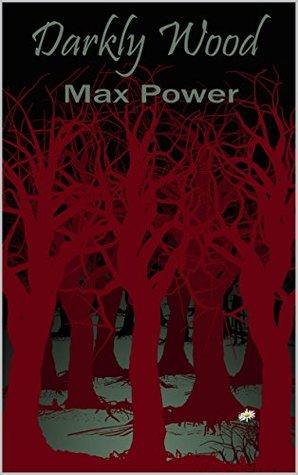 Darkly Wood by Max  Power