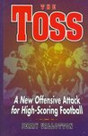 The Toss: A New Offensive Attack for High-Scoring Football