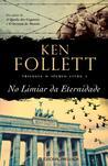 No Limiar da Eternidade by Ken Follett