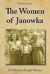 The Women of Janowka: A Volhynian Family History