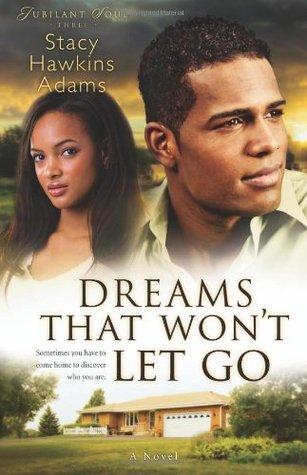 Dreams That Won't Let Go by Stacy Hawkins Adams